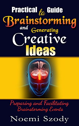 Szody Noémi: Practical Guide to Brainstorming and Generating Creative Ideas