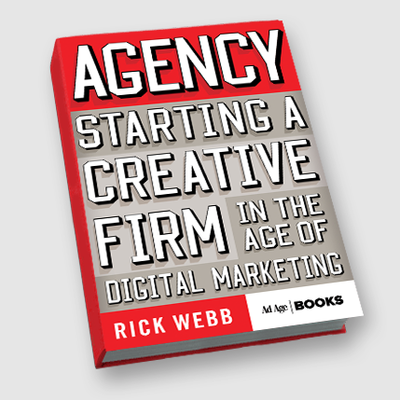 Rick Webb: Agency. Starting a Creative Firm