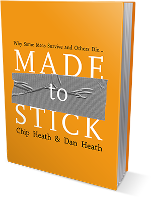 Chip Heath, Dan Heath: Made to Stick