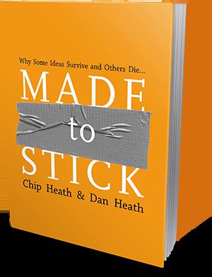 Chip Heath, Dan Heath: Made to Stick